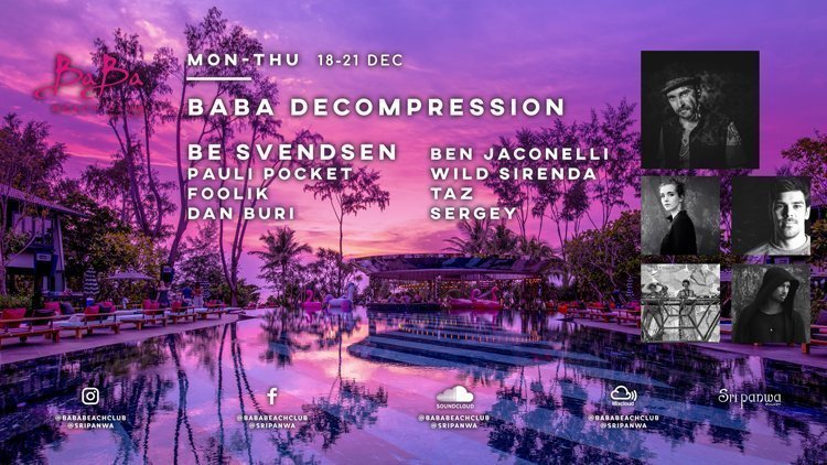 Baba Decompression party starring Wonderfruit artists & Be Svendsen (All Day I Dream) Dec 18-21st