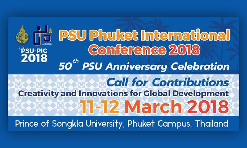 PSU Phuket International Conference 2018: Creativity and Innovations for Global Development