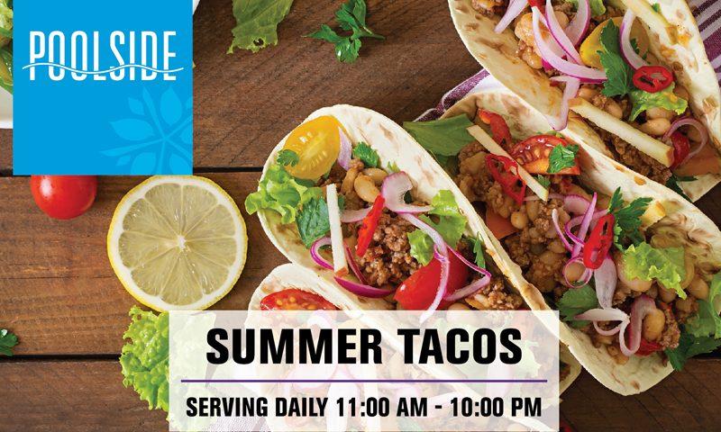 Summer Tacos Promotion, Poolside Restaurant
