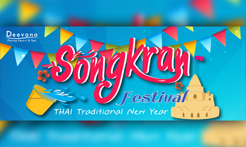 Let's Celebrate Songkran Festival 2019 at Deevana Patong Resort & Spa