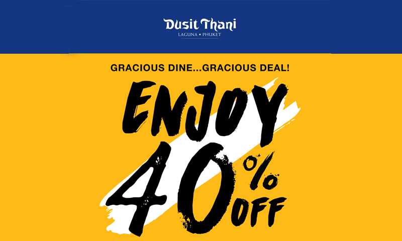 Enjoy MASSIVE 40% discount offers, Dusit Thani Laguna Phuket
