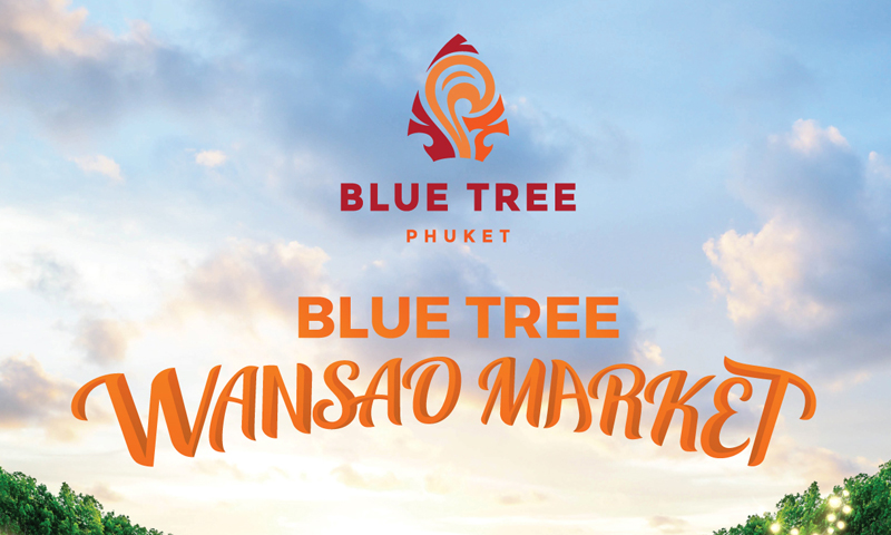 Introducing Blue Tree Phuket's first Blue Tree Wansao Market